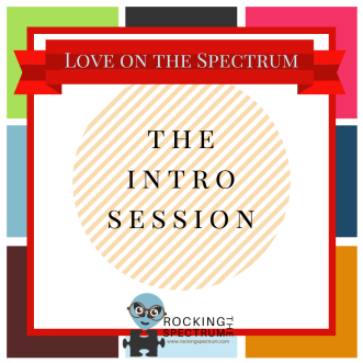 Love on the spectrum intro session