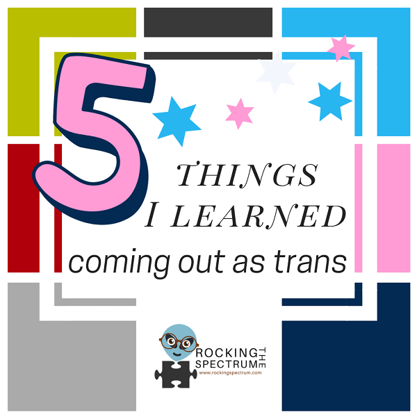 5 things I learned coming out as trans
