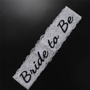 "Lace Sash ""Bride To Be"" - White"