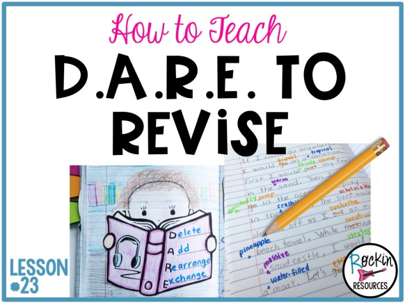 writing mini lesson revising a narrative essay rockin resources i call step 3 of the writing process dare to revise i dare you mention a few of your students favorite authors and explain how they never take a