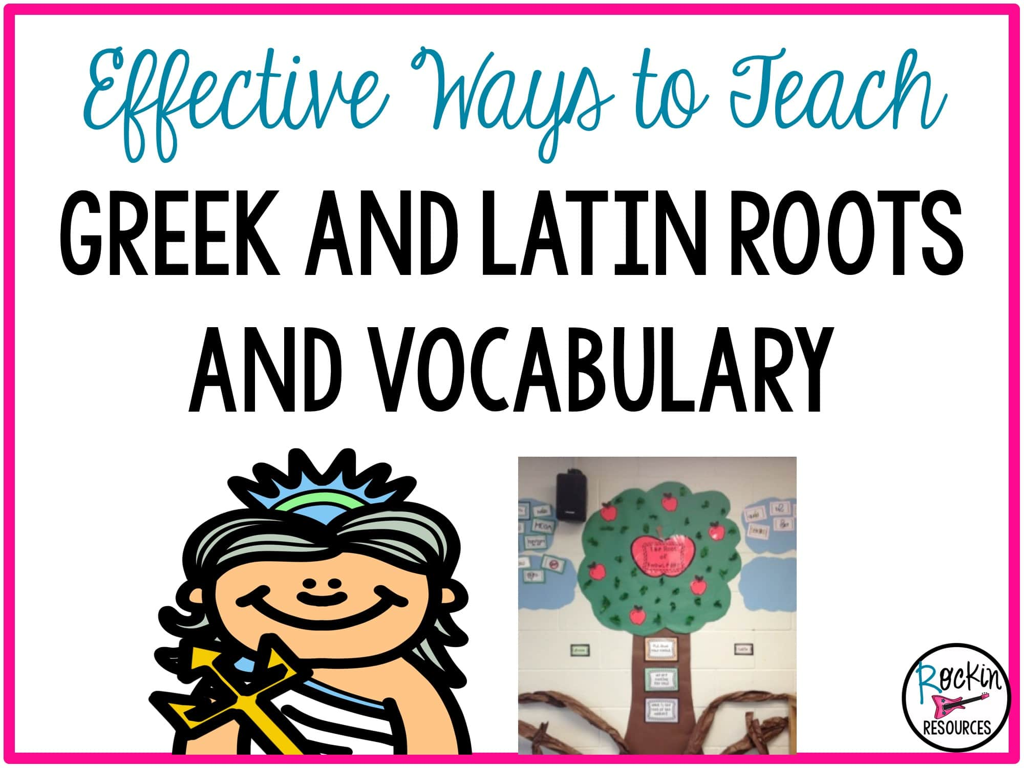 Effective Ways To Teach Greek And Latin Roots And