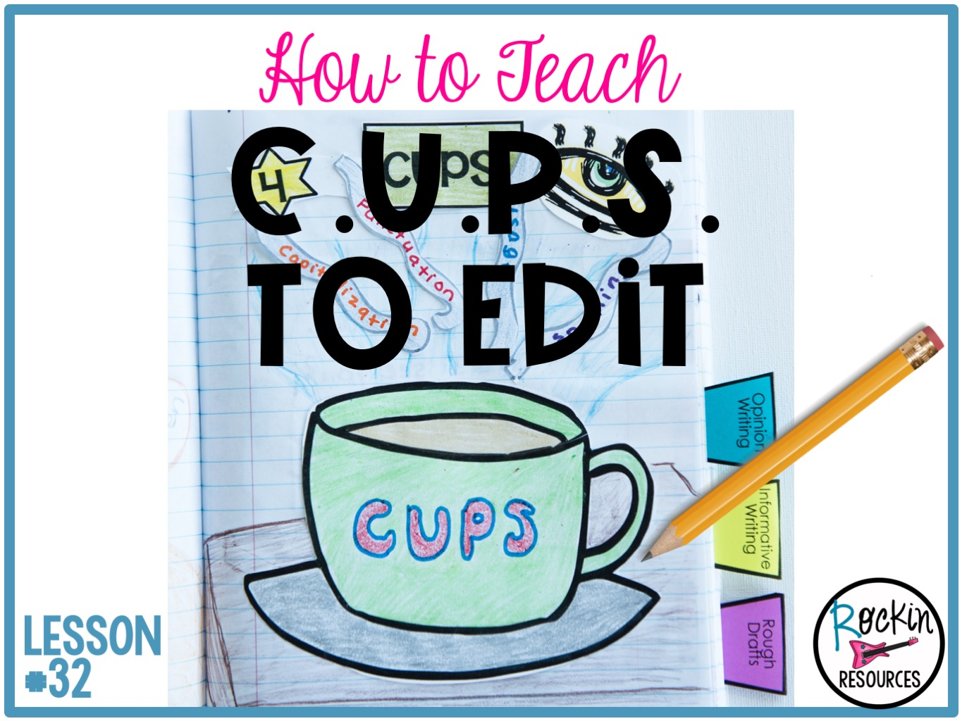 Writing Mini Lesson #32- CUPS to Edit   Rockin Resources [ 1024 x 1365 Pixel ]