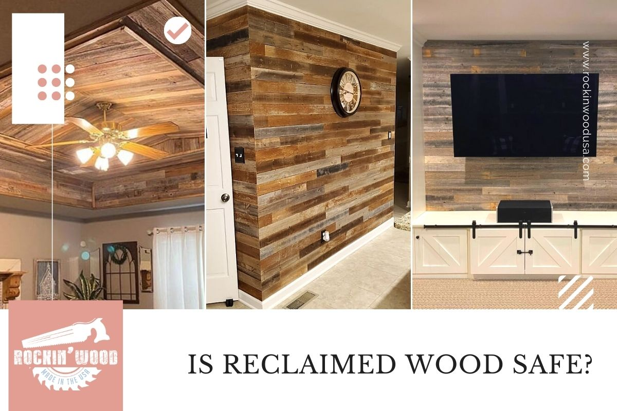 is reclaimed wood safe-featured