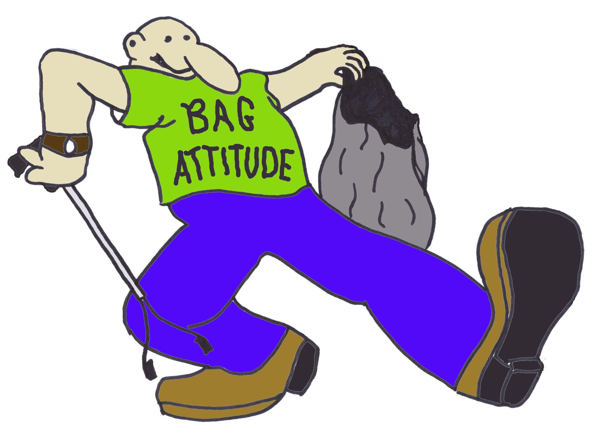 You need a Bag Attitude
