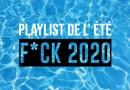 La playlist de l'été qui dit f*ck à 2020