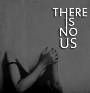 There is No Us