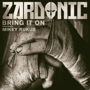 Zardonic ft Mikey Rukus - Bring It On (NBC WSOF 2015 Theme) Single Cover