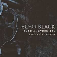 "Echo Black Releases ""Burn Another Day Music"" Video (Featuring Davey Suicide), Announces U.S. Tour With Combichrist & The Birthday Massacre"