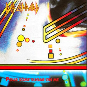 6 - Pour some sugar on me - Def Leppard