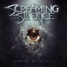 ALBUM REVIEW: SCREAMING FOR SILENCE, HOUSE OF GLASS