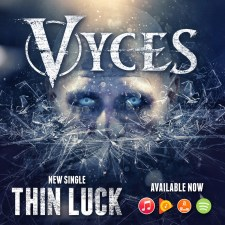 "VYCES Release Official Music Video for ""Thin Luck"""