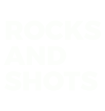 Rocks And Shots