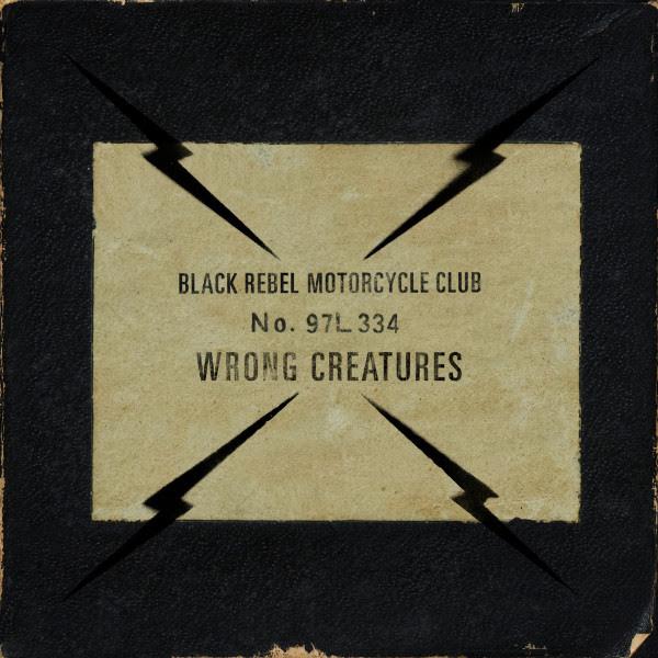 Black Rebel Motorcycle Club Wrong Creatures Album Cover Artwork