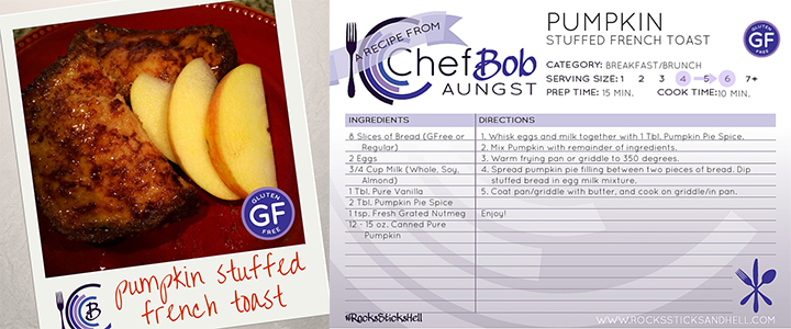 Chef Bob's Gluten Free Stuffed Pumpkin French Toast Recipe