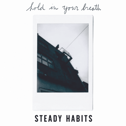 stead-habits-hold-in-your-breath-ep-1589979959464