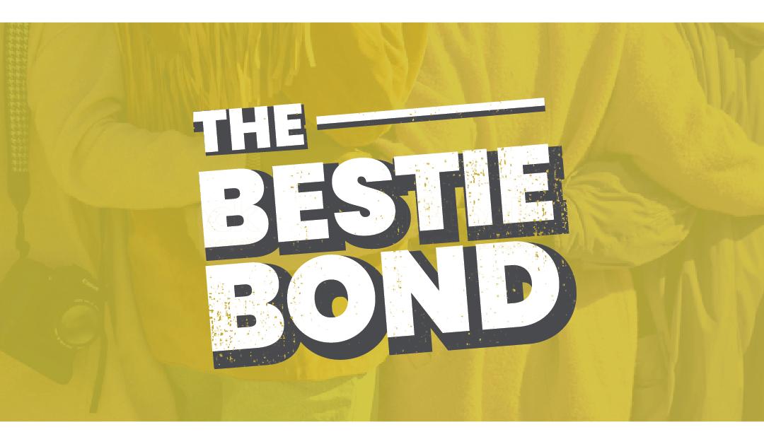 The Bestie Bond