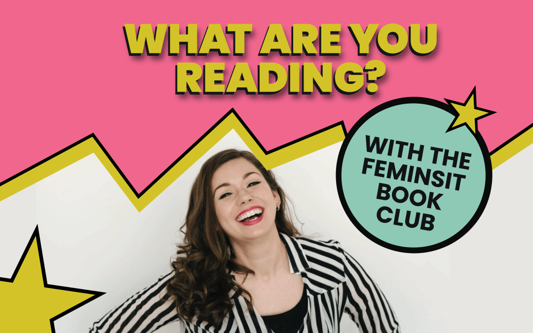 What Are You Reading? With The Feminist Book Club