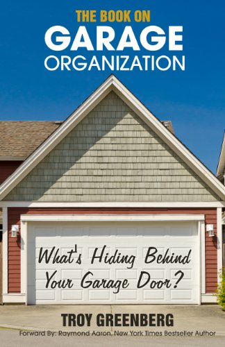 Le Meilleur The Book On Garage Organization What S Hiding Behind Your Ce Mois Ci