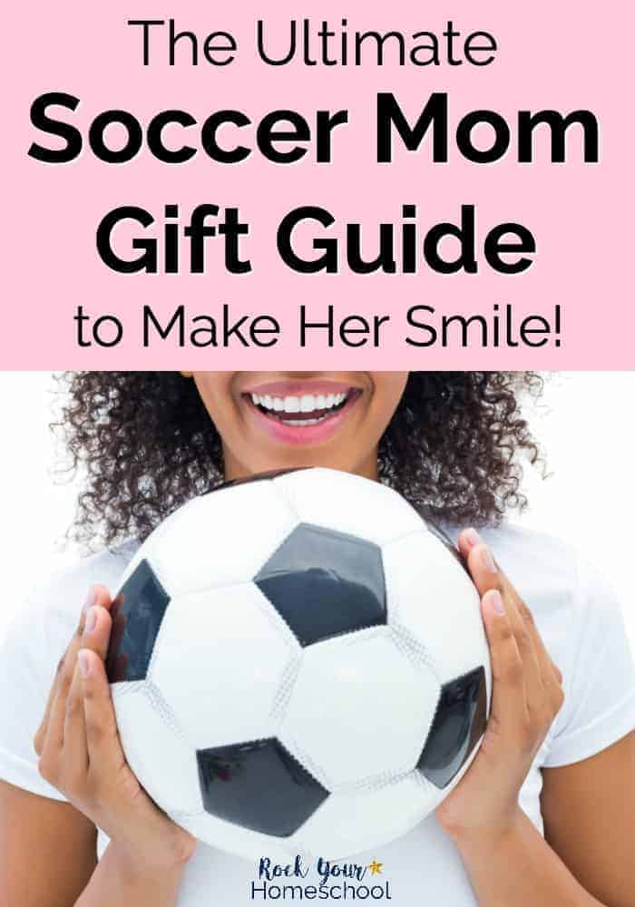 c6c546b1a3e The Ultimate Soccer Mom Gift Guide to Make Her Smile - Rock Your ...