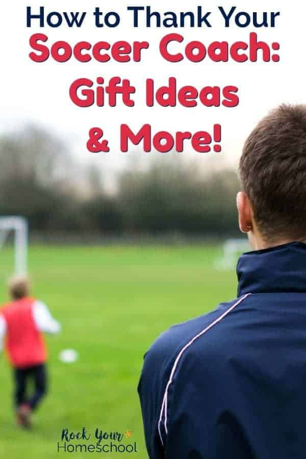 Soccer Coach Gift Ideas Tips  sc 1 st  Rock Your Homeschool & How to Thank Your Soccer Coach: Gift Ideas u0026 More! - Rock Your ...