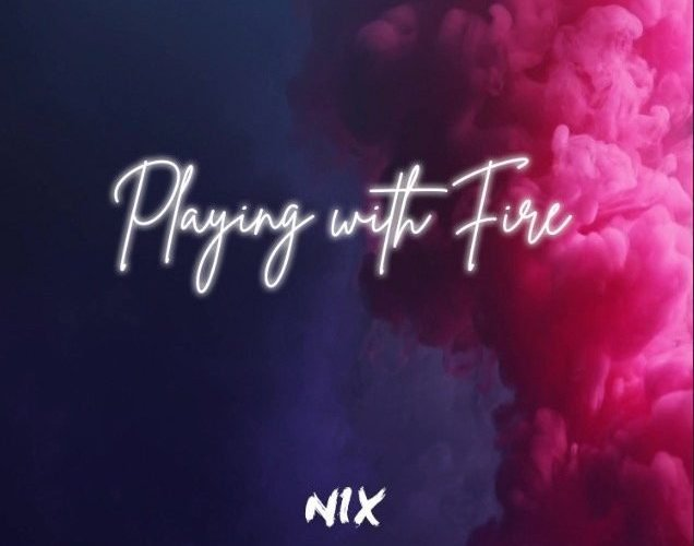 Playing With Fire Interview With Nix Rock Your Lyrics