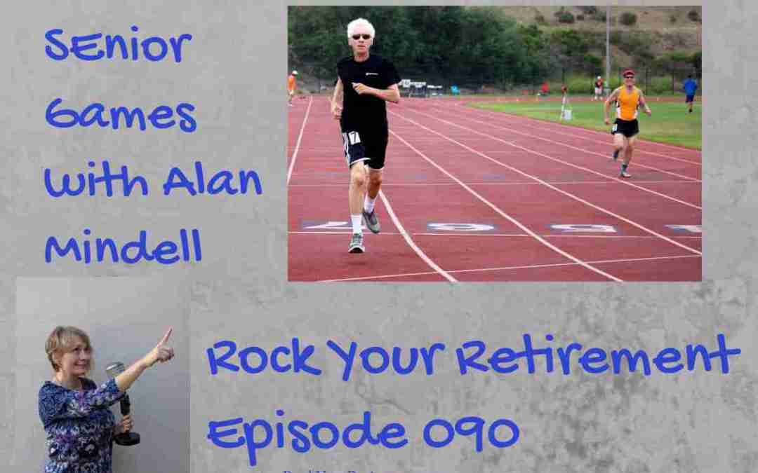 An Expert Interview About Senior Games…Ep 090