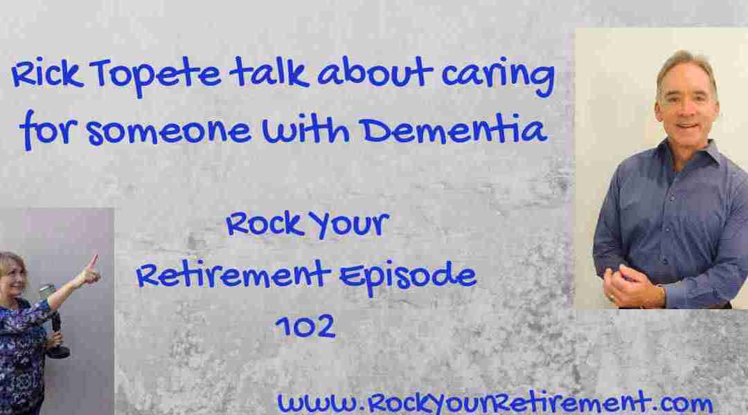 Caring for someone with Dementia: Episode 102