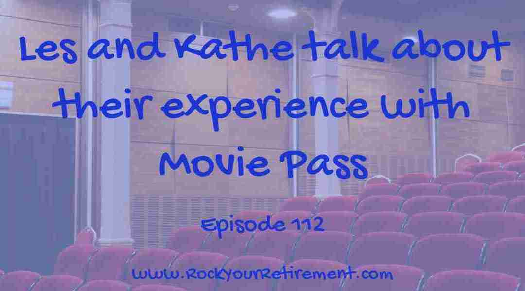 Les and Kathe's Movie Pass Experience: Episode 112