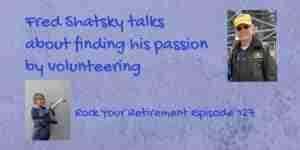 Fred Shatsky talks about volunteering