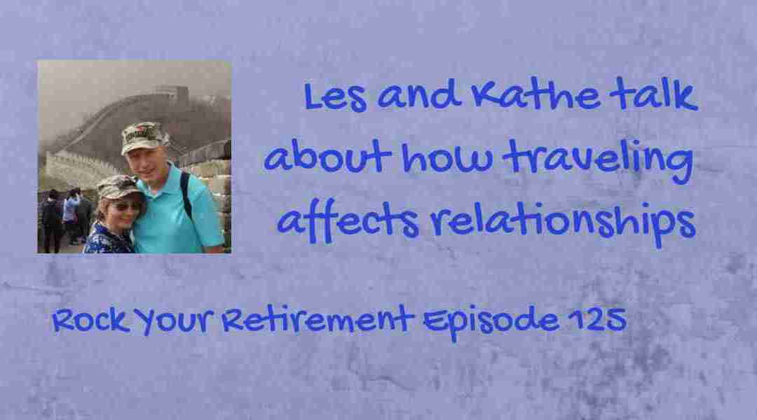 How traveling affects relationships: Episode 125