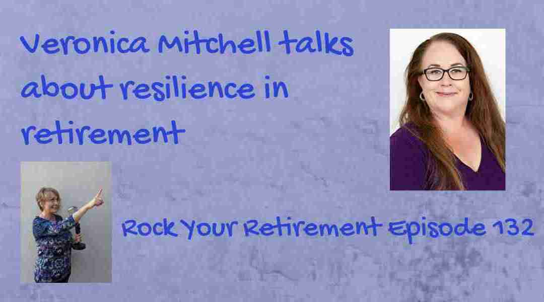 Resilience in Retirement: Episode 132