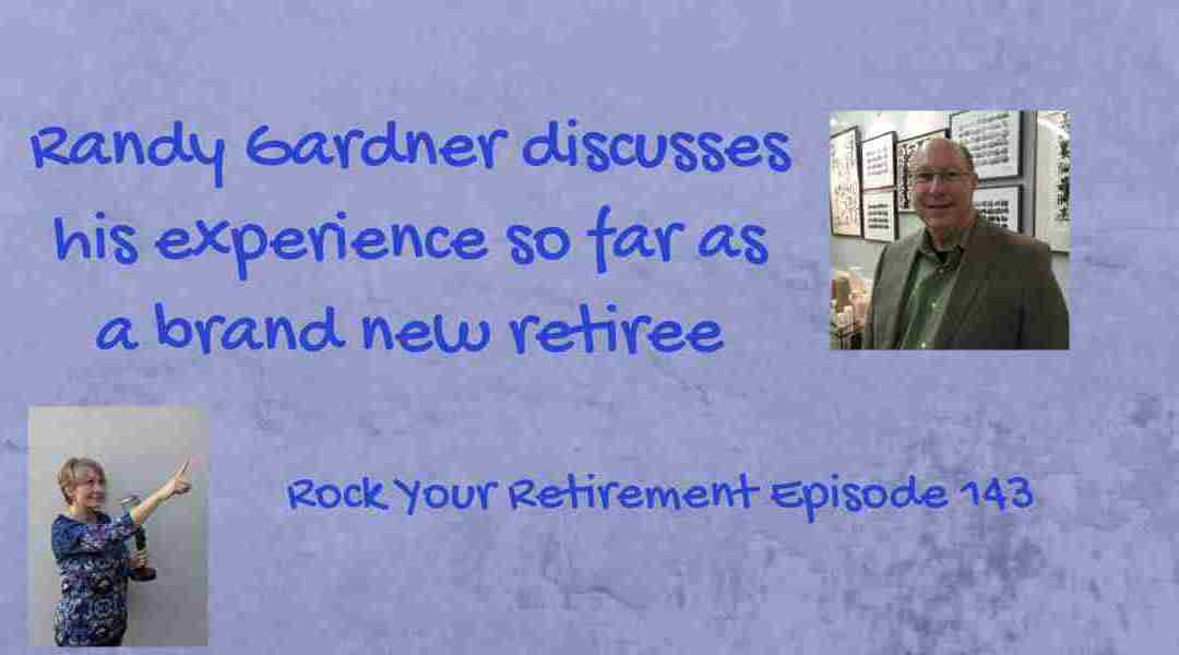 Tips on a Great Retirement Experience: Ep. 143