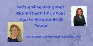 Kathe Kline and Janet Rich Pittman talk about how to increase brain power