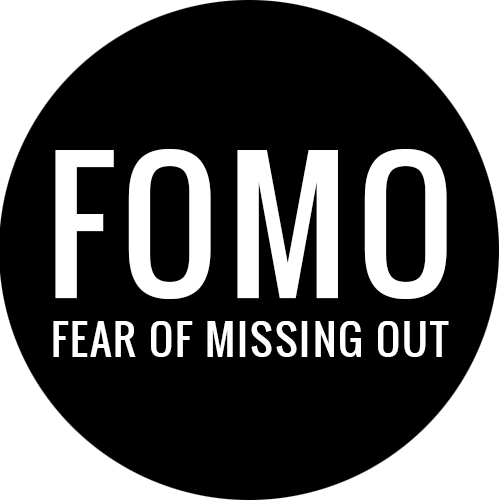 FOMO Fear of Missing Out