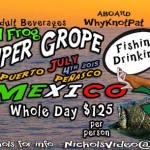 sat-frog-grouperJul4 4th of July!  Rocky Point Weekend Rundown!