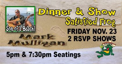 Mark-Mulligan-en-satisfied-frog Frog Beach Party Nov. 23rd!