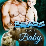 Coming soon: Two Bears and a Baby