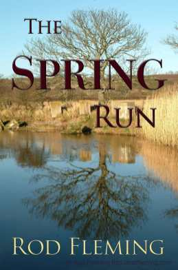 The Spring Run ISBN: 9780957261259 This is a reworking of Poaching the River written in standard English, Side-splitting