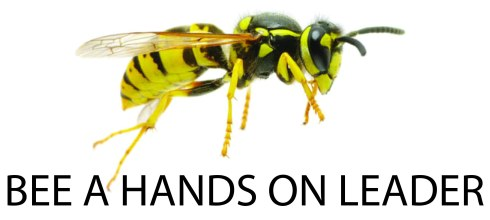 Bee a hands on leader