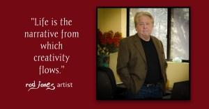 Rod Jones Artist Quote