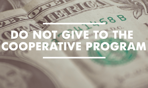 Do Not Give to the Cooperative Program