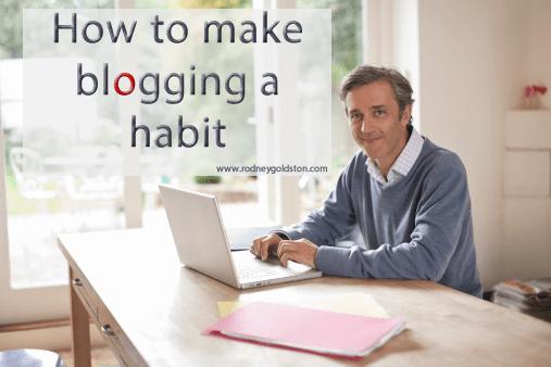 Blogging Advice: How to make blogging a habit