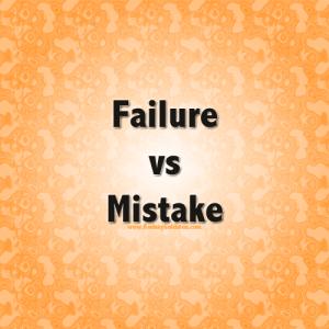 failure vs mistake