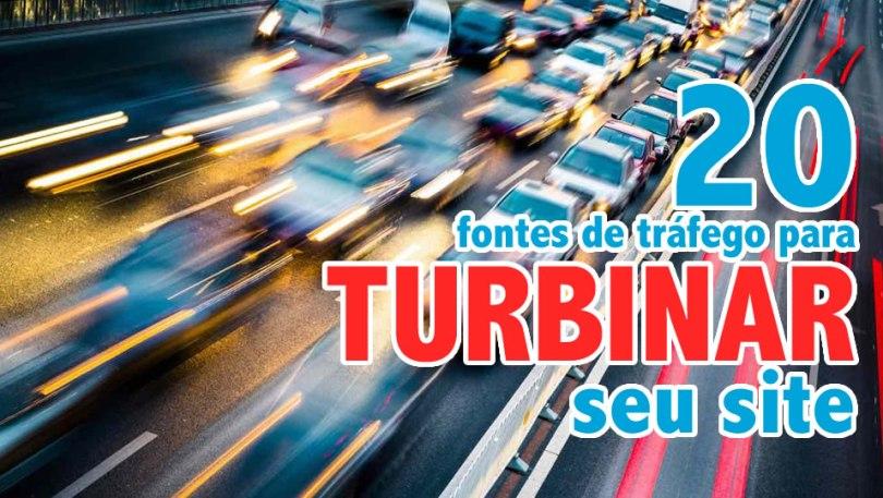 20 Fontes de tráfego para turbinar seu site