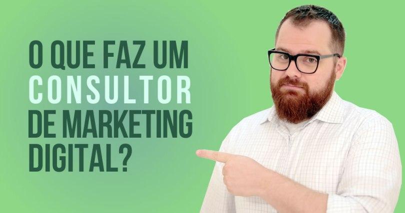 O que faz um consultor de marketing digital?