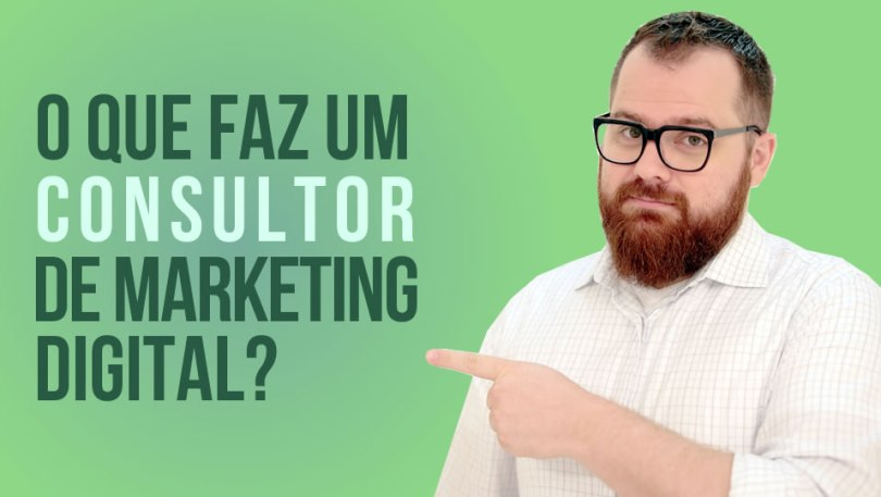 O que faz um consultor de marketing digital?