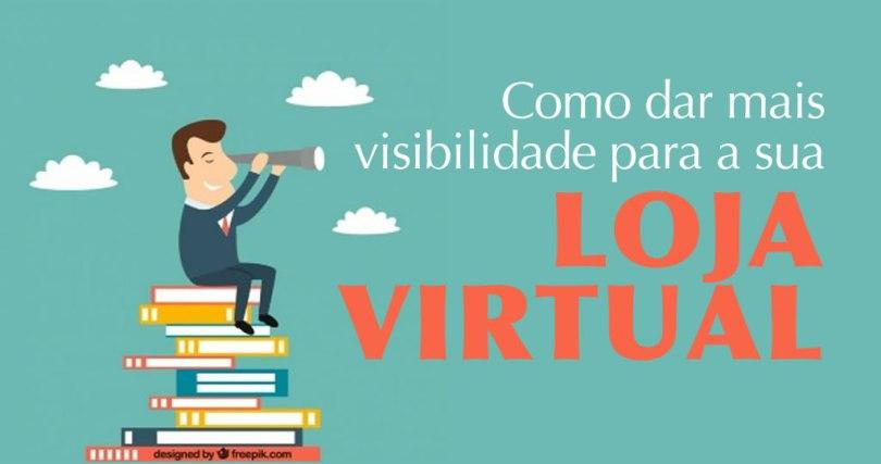visibilidade para a sua loja virtual