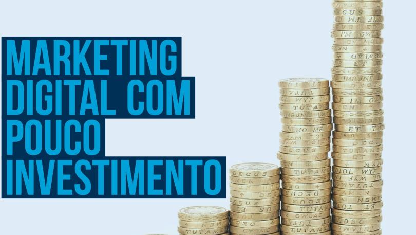 Marketing Digital com pouco investimento
