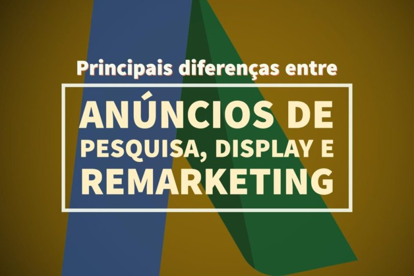 diferencas-anuncios-de-pesquisa-display-remarketing-rodrigo-maciel-marketing-digital