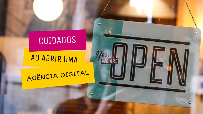 Cuidados essenciais ao abrir uma agência digital